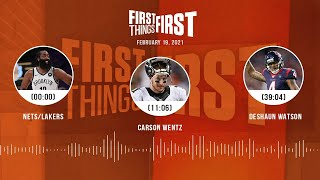 Nets/Lakers, Carson Wentz, Deshaun Watson (2.19.21) | FIRST THINGS FIRST Audio Podcast