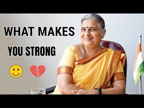 what-makes-you-strong- -sudha-murthy- -motivational-speech- -lessons-of-life- -sadhguru- 