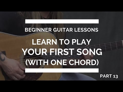 learn-to-play-your-very-first-guitar-song-with-one-chord---beginner-guitar-lessons-#13