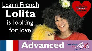 Lolita is looking for love (Conversational French Vocabulary With Alexa)