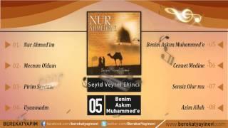 Seyyid Veysel Ekinci - Benim Aşkım Muhammed'e