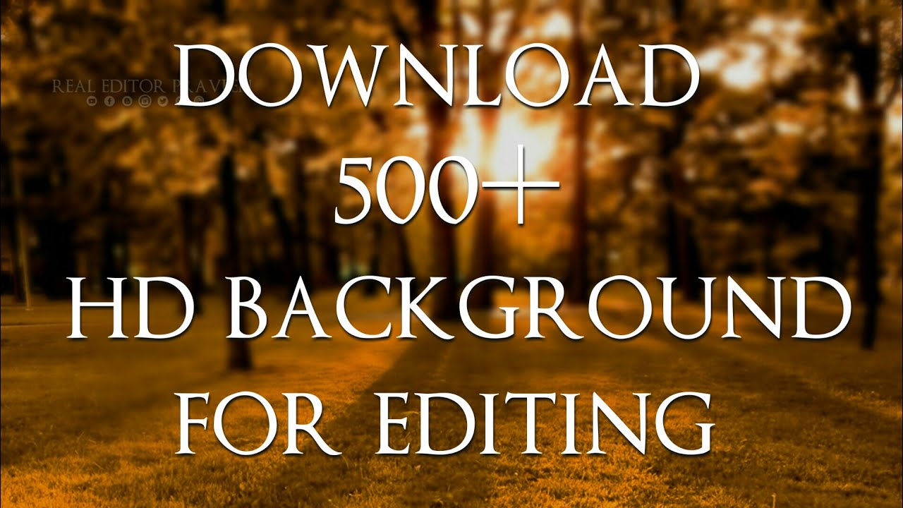 How To Download 500 Hd Background For Editing All Cb Edits