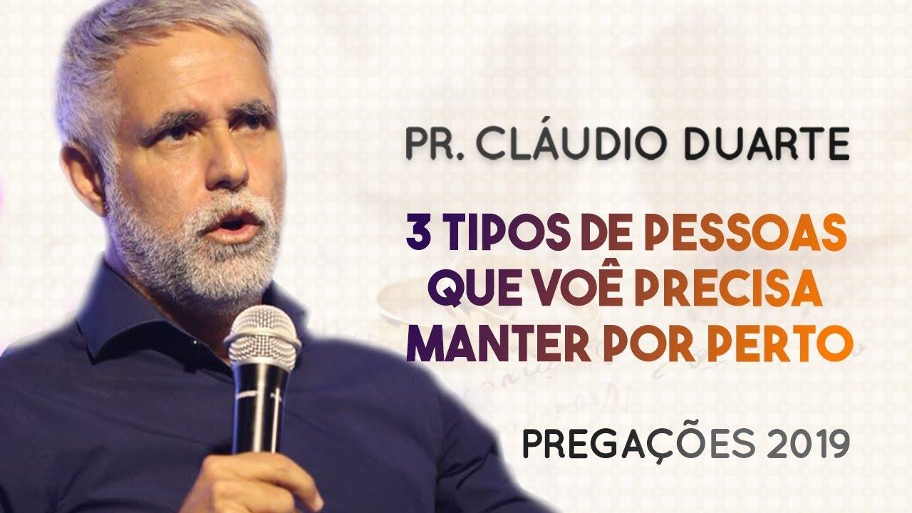 Pastor Cláudio Duarte - 3 tipos de pessoas que você precisa manter por perto | Palavras de Fé
