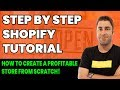 Shopify Tutorial For Beginners: How To Create A Profitable Shopify Store (Step by Step 2019)