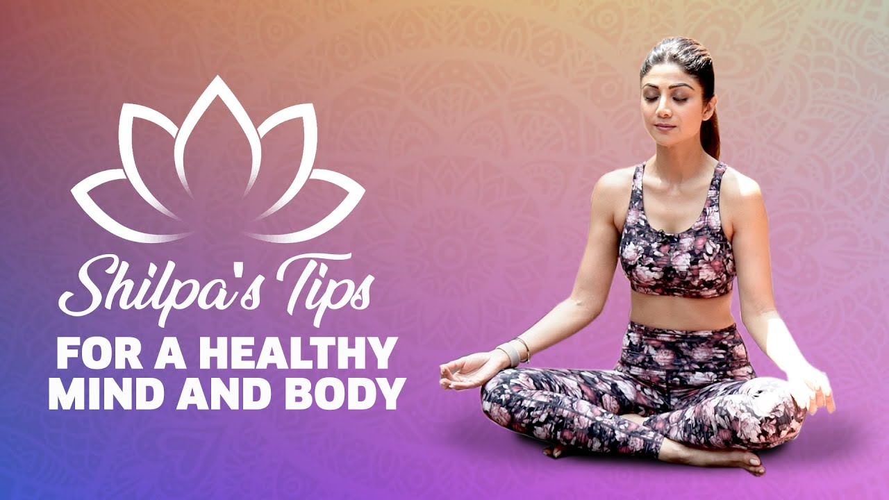 <div>Shilpa's Tips For A Healthy Mind And Body | Shilpa Shetty Yoga | MissMalini</div>