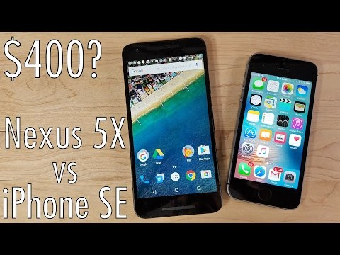 iPhone SE vs Nexus 5X: The $400 Challenge!