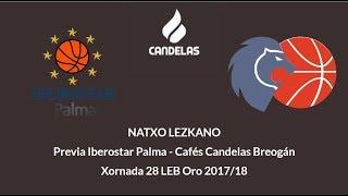 Video Natxo Lezkano RP previa Palma - Cafés Candelas Breogán 1718