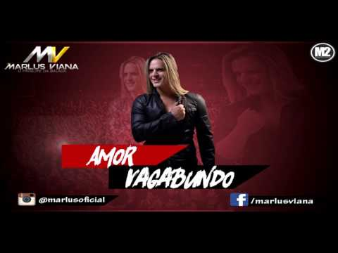 Marlus Viana- Amor Vagabundo (Musica Nova)