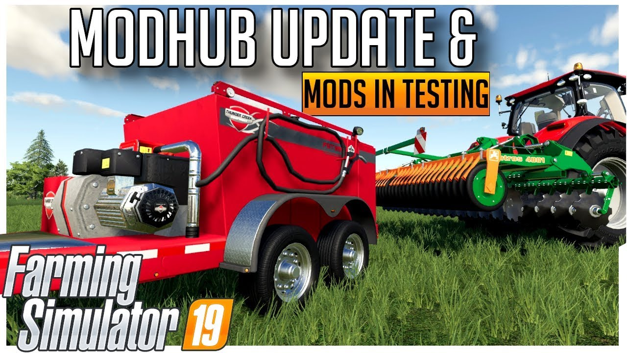 NEW MODS AND PLACEANYWHERE IN TESTING | MODHUB UPDATE & MODS IN TESTING |  FARMING SIMULATOR 19