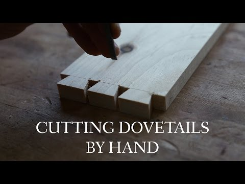 Cutting Dovetails by Hand: The Hand Tool Woodworking Apprenticeship Foundations Video