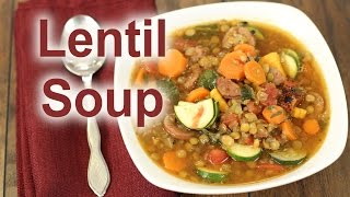 Homemade Lentil Soup Recipe With Sausage | Rockin Robin Cooks