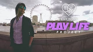 DJ NYK Presents PLAY LIFE PROJECT | www.PlayLifeProject.com