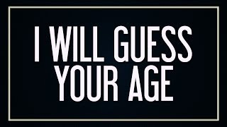 i will guess your age 2017