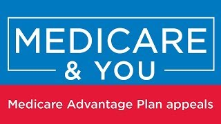 Medicare & You: Medicare Advantage Plan appeals