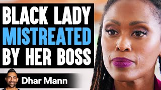 Black Lady MISTREATED By Her Boss, What Happens Is Shocking | Dhar Mann