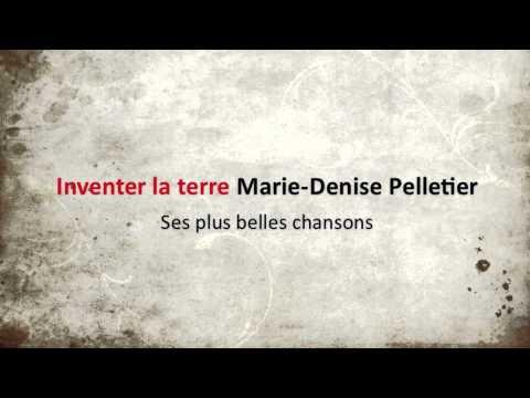 MarieDenise Pelletier  Inventer la terre
