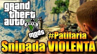 GTA V ONLINE COM MODS: CALL OF THE SNIPERS! Explosões, snipadas e uma GUERRA URBANA #PATIFARIA