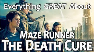 Everything GREAT About Maze Runner: The Death Cure!