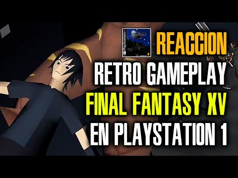 REACCIÓN | Gameplay de FINAL FANTASY XV en PlayStation 1 (PSOne/PSX) [Tráiler]