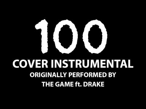 100 (Cover Instrumental) [In the Style of The Game ft. Drake]