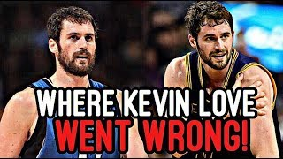 Where Kevin Love Went WRONG in his Career!