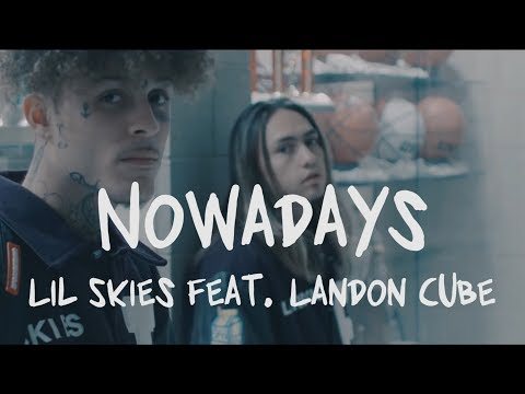 Lil Skies – Nowadays ft. Landon Cube (Lyrics)