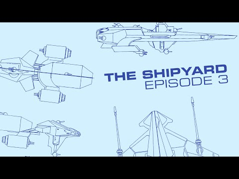 The Shipyard Episode 03: Containment