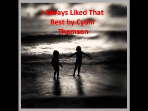 I Always Liked That Best by Cydni Thomson (w/ lyrics)
