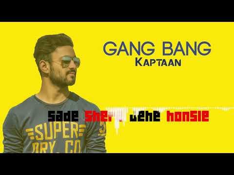 Gang Bang | Kaptaan | Latest Punjabi Song 2018 | Leinster Productions