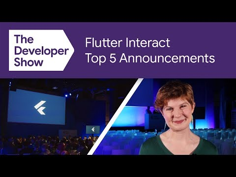 Flutter Interact 2019 Top 5 Recap
