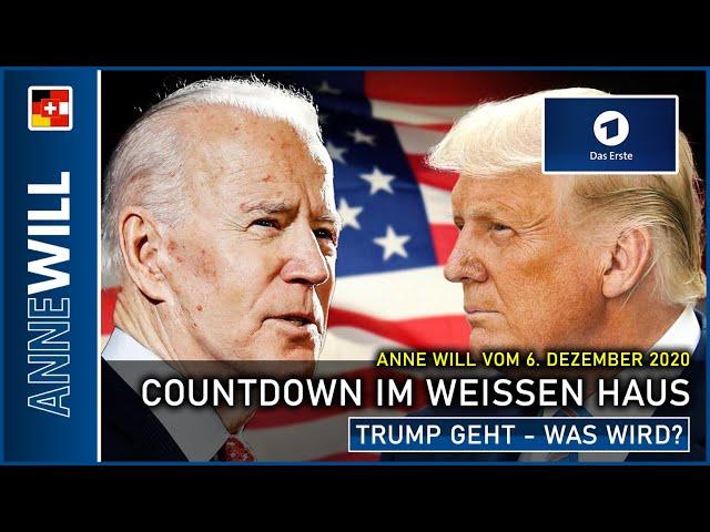 Anne Will - 06.12.2020 - Countdown im Weißen Haus: Trump geht - was wird? (ARD)