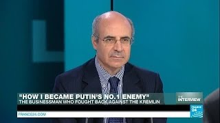 Bill Browder: 'How I became Putin's no. 1 enemy'