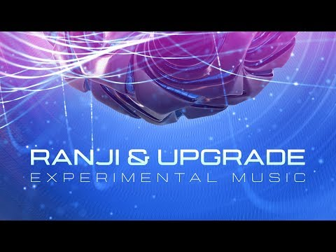 Ranji & Upgrade - Experimental Music (Official Audio)