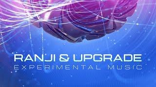 Ranji & Upgrade - Experimental Music (Official Audio)