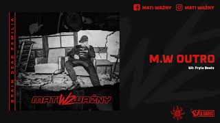 Mati Ważny - [11/12] - M.W Outro | prod. Fryta Beatz