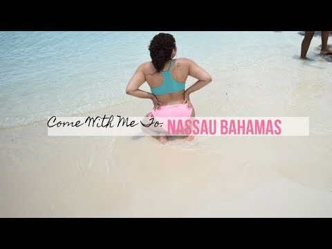 Come With Me To: The Bahamas (Nassau)