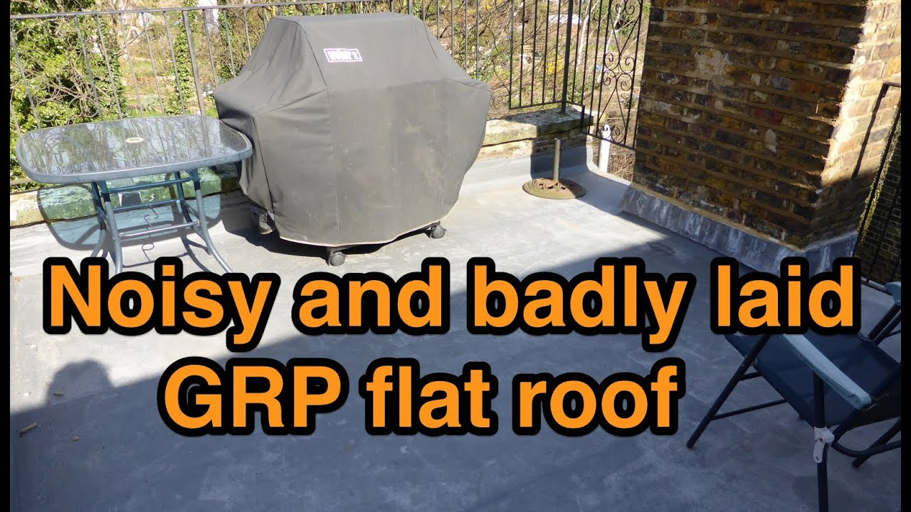Noisy And Badly Laid Grp Flat Roof Youtube