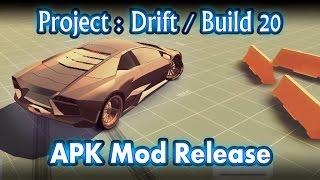 Project : Drift V1 Build 20 - APK Mod Release + 3 Mods