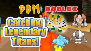 PDM Roblox | Catching the Legendary Titans! | Pokemon Brick Bronze