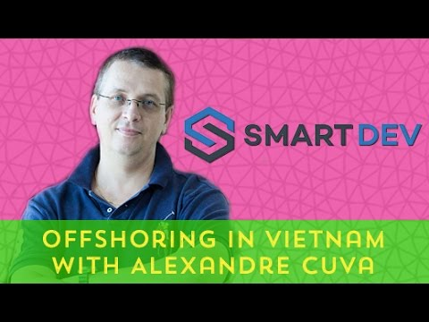 Offshoring In Vietnam: a #remoteinterview with Alexandre Cuva