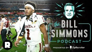 Kyler Murray vs. Josh Rosen and RIP Luke Perry | The Bill Simmons Podcast