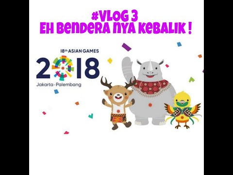 #VLOG 3 Kenaikan Bendera ASIAN Games 2018 @Athlete Village