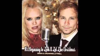 Brian & Leighhane Littrell - It's Beginning To Look A Lot Like Christmas
