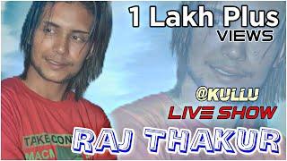 Raj Thakur live show at kullu