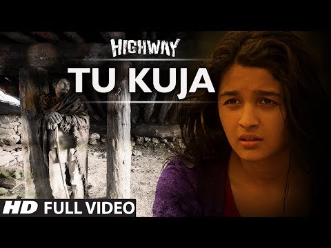 Tu Kuja | Highway | Video Song | A.R Rahman | Alia Bhatt, Randeep Hooda