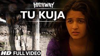 Tu Kuja | Highway | Video Song | A.R Rahman | Alia Bhatt, Randeep Hooda.mp3