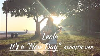 "Leola - It's a ""New day"""
