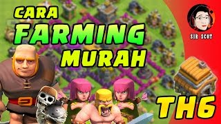 CARA FARMING MURAH TH6 TERBAIK - Clash of Clans INDONESIA