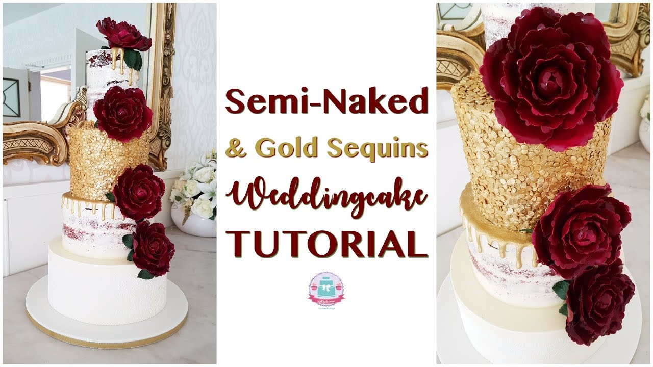 SEMI-NAKED & GOLD SEQUINS WEDDINGCAKE TUTORIAL | Abbyliciousz The ...