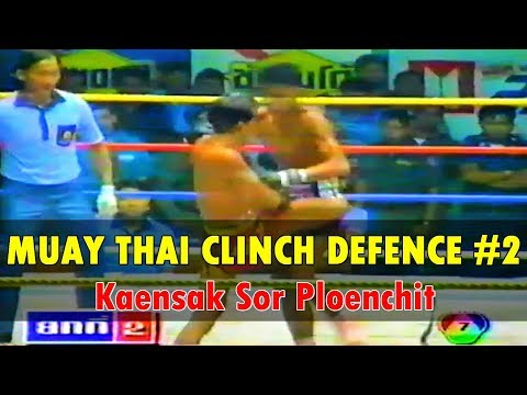 Kaensak's Clinch Defence Mastery - Part 2